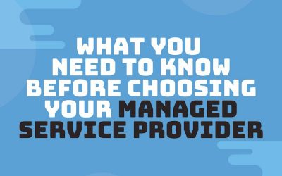 What You Need to Know Before Choosing Your Managed Service Provider