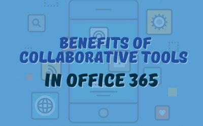 Benefits of Collaborative Tools in Office 365