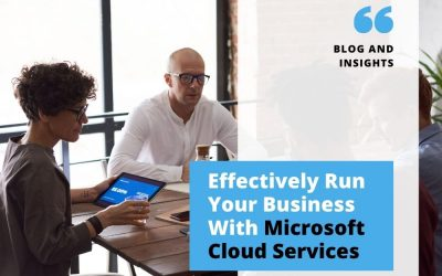 Effectively Run Your Business With Microsoft Cloud Services